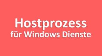Lösung: Hostprozess für Windows Dienste – hohe Auslastung / funktioniert nicht mehr