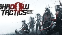 Shadow Tactics - Blades of the Shogun: Tipps und Tricks für Ninja und Co.
