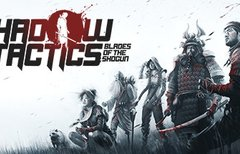 Shadow Tactics - Blades of the...