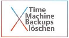 Time Machine Backup löschen: So werdet ihr alte Snapshots los