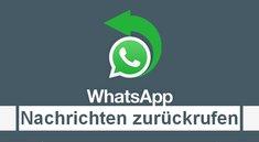 WhatsApp: Nachrichten zurückholen – so ruft ihr euren Text zurück