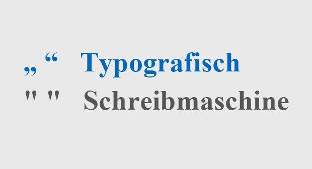 So sehen typografische und Schreibmaschinensatz-Anführungszeichen aus.