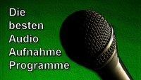 Audio-Aufnahme-Programme: Kostenlos, einfach, leistungsstark