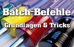Batch-Befehle: Grundlagen &...