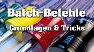 Batch-Befehle: Grundlagen & Tricks