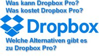 Dropbox Pro – Preise, Vorteile, Alternativen