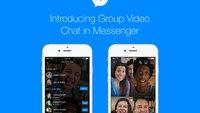 Facebook Messenger erlaubt jetzt Gruppen-Videochats