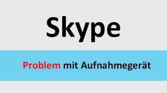 Lösung: Skype-Problem mit dem Aufnahmegerät