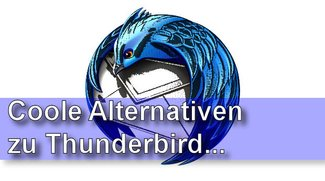 Thunderbird Alternativen: Die 3 besten Gratisprogramme
