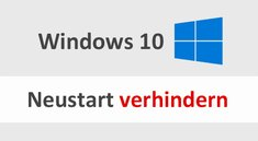 Windows 10: Neustart verhindern – so geht's
