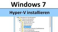 Hyper-V in Windows 7 installieren – so geht's