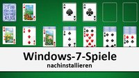 Windows-7-Spiele nachinstallieren in Windows 7, 8, 10 – so geht's