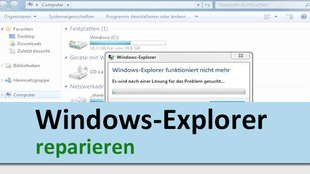 Windows-Explorer reparieren: so geht's