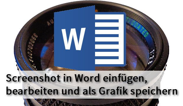 Screenshot in Word einfügen und bearbeiten