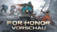 For Honor in der Vorschau: Fraktionskriege, Cross-Play und erste Eindrücke aus der Kampagne