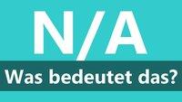 """Abkürzung """"N/A"""": Bedeutung und Übersetzung"""