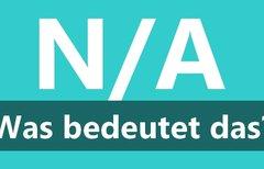 """Abkürzung """"N/A"""": Bedeutung..."""