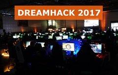 Die Dreamhack 2017: Das sind...