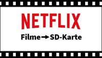 Netflix: Filme auf SD-Karte speichern - so geht's