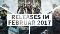Release-Liste für Februar 2017: Auf diese Spiele kannst Du Dich diesen Monat freuen