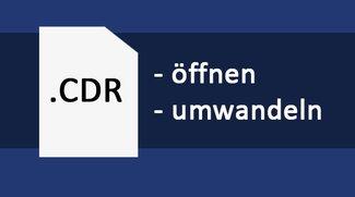 CDR-Datei öffnen & umwandeln – so geht's