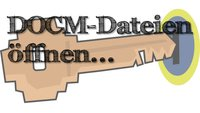 DOCM-Datei öffnen – so funktioniert's
