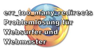Browsermeldung err_too_many_redirects – Was tun?