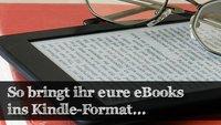 eBooks ins Kindle-Format bringen – So geht's