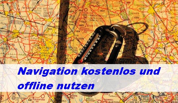 Navigation kostenlos offline nutzen – Unser Tipp