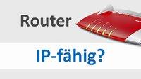 Was ist ein IP-fähiger Router? Kann mein Router das?