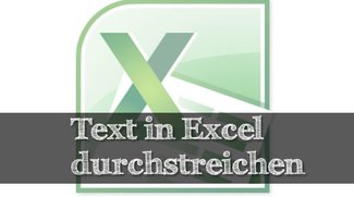 In Excel Text durchstreichen – ganz einfach