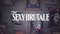 The Sexy Brutale: Neuer Trailer & Erscheinungsdatum