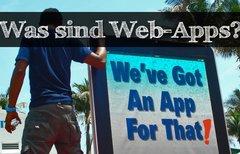 Was sind eigentlich Web-Apps?