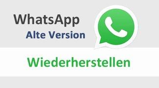 WhatsApp: Alte Version wiederherstellen – so geht's