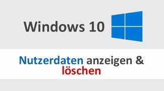 Gesammelte Nutzerdaten von Windows 10 anzeigen & löschen – so geht's