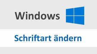 Standard-Schriftart ändern (Windows 10, 7 und 8) – Anleitung