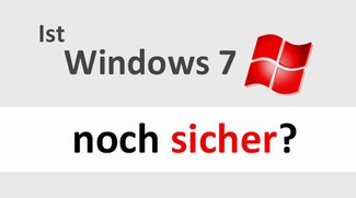 Ist Windows 7 noch sicher? Microsoft macht mir Angst