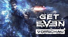 Get Even: Das originellste Spiel des Jahres?