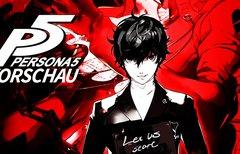 Persona 5 in der Vorschau: Das...