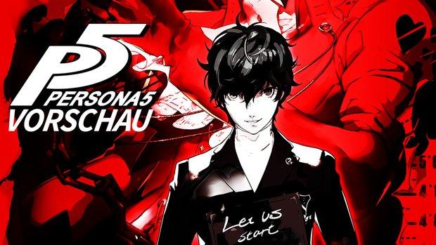 Persona 5 in der Vorschau: Das perfekte JRPG?