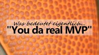 """You da real MVP"" - Bedeutung, Ursprung & Übersetzung"