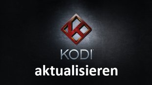 Kodi aktualisieren (Windows, Android, Fire TV, ...) – so funktioniert's