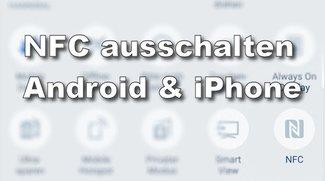 NFC ausschalten – so geht's bei Android und iPhone