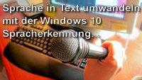 Windows 10: Sprache in Text umwandeln - so geht's