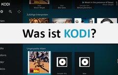 Was ist Kodi? – Und warum...