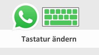 WhatsApp: Tastatur ändern – Anleitung