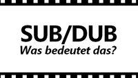 Dub & Sub: Bedeutung bei Film, Serie & Anime