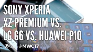 Huawei P10 vs. LG G6 vs. Sony Xperia XZ Premium: Vergleich der 3 besten Smartphones vom MWC 2017