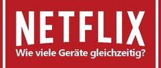 Netflix: Wie viele Geräte kann man gleichzeitig nutzen?