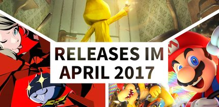 Release-Liste für April 2017: Auf diese Spiele kannst Du Dich diesen Monat freuen